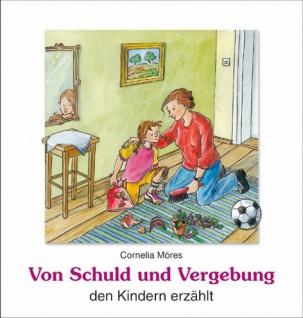 Von Schuld und Vergebung den Kindern erzählt, Kinderbuch