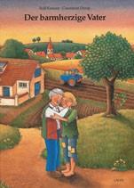 Der barmherzige Vater Kinderbibel-Buch Christliche Bücher