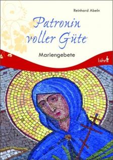 Geschenkbuch Patronin voller Güte, Mariengebete