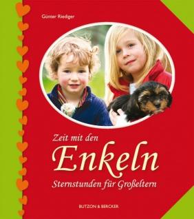 Zeit mit den Enkeln - Sternstunden für Großeltern Christliche Bücher
