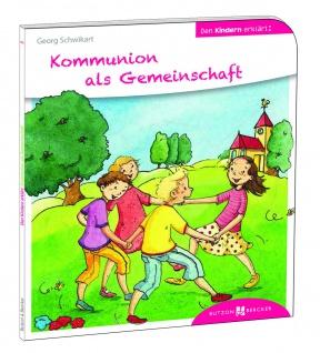 Kommunion als Gemeinschaft den Kindern erklärt - Vorschau