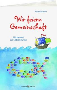 Geschenkbuch Wir feiern Gemeinschaft, zur Erstkommunion