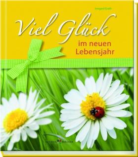 Viel Glück im neuen Lebensjahr, Geschenkbuch zum Geburtstag
