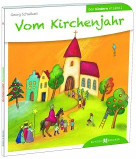 Vom Kirchenjahr den Kindern erzählt Christliche Bücher
