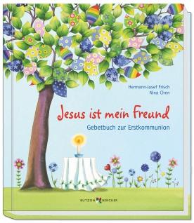 Gebetbuch zur Erstkommunion Jesus ist mein Freund Christliche Bücher