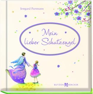 Mein lieber Schutzengel Geschenkbuch Gute Wünsche und Gebete