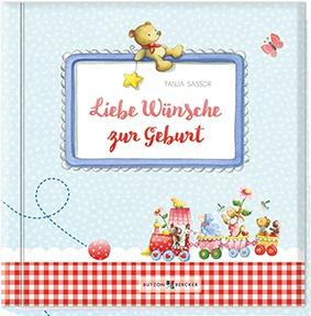 Liebe Wünsche zur Geburt Geschenkbuch Tanja Sassor 48 Seiten Segenswünsche
