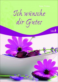 Ich wünsche dir Gutes, Geschenkbuch Christliche Bücher