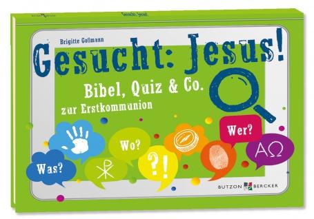Geschenkbuch Erstkommunion Gesucht: Jesus!