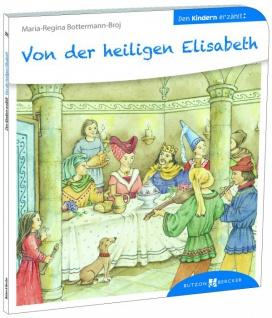 Von der heiligen Elisabeth den Kindern erzählt Christliche Bücher