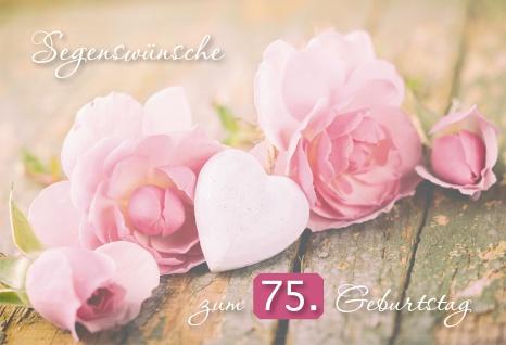 Glückwunschkarte Segenswünsche zum 75. Geburtstag (6 St) Rosen und Herz Psalm