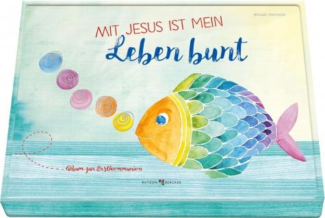 Erinnerungsalbum zur Erstkommunion Mit Jesus ist mein Leben bunt
