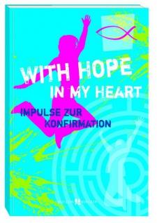 With Hope in my Heart, Impulse zur Konfirmation Christliche Bücher