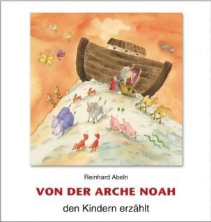 Von der Arche Noah den Kindern erzählt Christliche Bücher