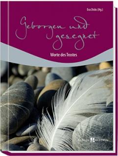 Geborgen und gesegnet Worte des Trostes Geschenkbuch Eva Dicks 42 Seiten