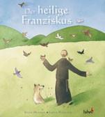 Der heilige Franziskus, Bilderbuch-Biographie Christliche Bücher