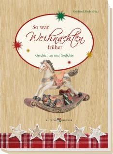 So war Weihnachten früher, Geschichten und Gedichte mit Lesebändchen