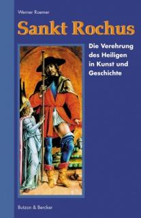 Sankt Rochus, Die Verehrung in Kunst und Geschichte Christliche Bücher
