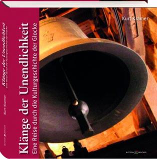 Klänge der Unendlichkeit, Buch mit Audio-CD Kulturgeschichte der Glocke