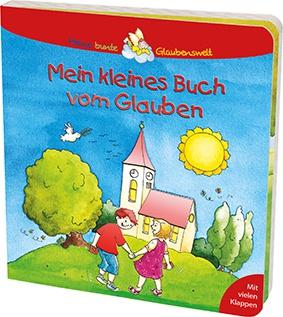 Mein kleines Buch vom Glauben Kinderbuch Georg Schwikart