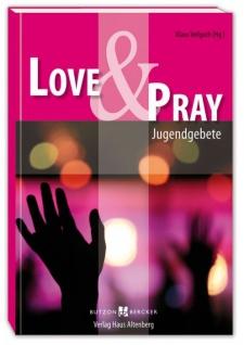 Love & Pray, Jugendgebete, Gebetssammlung