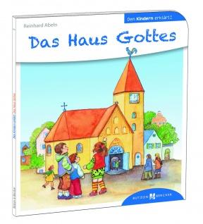 Das Haus Gottes den Kindern erklärt, Kinderbuch Christliche Bücher