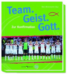 Geschenkbuch zur Konfirmation Team. Geist. Gott