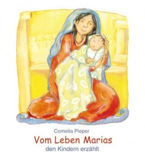 Vom Leben Marias den Kindern erzählt Christliche Kinderbücher