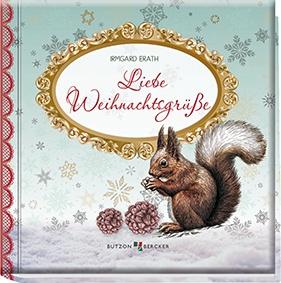 Liebe Weihnachtsgrüße Geschenkbuch Irmgard Erath 48 Seiten Weihnachten