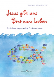 Geschenk Erstkommunion Jesus gibt uns Brot zum Leben Christliche Bücher