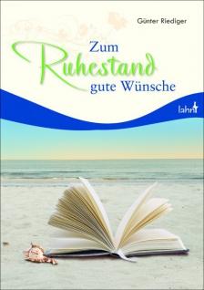 Zum Ruhestand gute Wünsche, Lebensbejahende Texte Christliche Bücher