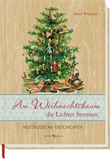 Am Weihnachtsbaum die Lichter brennen Geschenkbuch Maria Wiesinger 138 Seiten