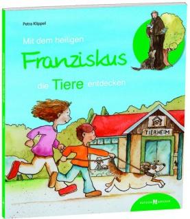 Mit dem heiligen Franziskus die Tiere entdecken Christliche Bücher
