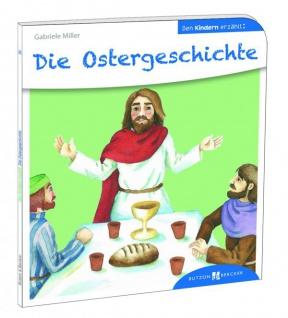 Die Ostergeschichte den Kindern erzählt Christliche Bücher