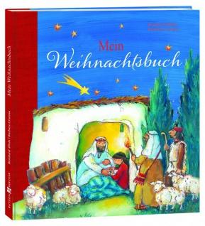 Mein Weihnachtsbuch, Geschichten, Lieder und Kreativideen