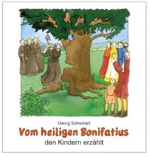 Vom heiligen Bonifatius den Kindern erzählt Christliche Bücher