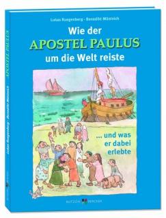 Kinderbuch Wie der Apostel Paulus um die Welt reiste Christliche Bücher