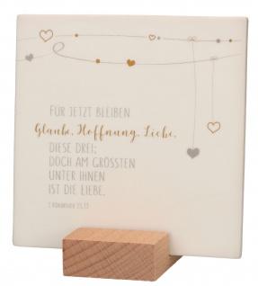 Relief Glaube, Hoffnung und Liebe Psalm 13 Porzellan Stand-Sockel Holz 10 cm