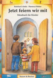 Jetzt feiern wir mit, Messbuch für Kinder Christliche Bücher
