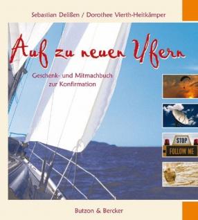 Auf zu neuen Ufern, Geschenk- Mitmachbuch zur Konfirmation