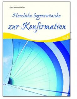 Geschenkbuch Herzliche Segenswünsche zur Konfirmation Marc Witzenbacher