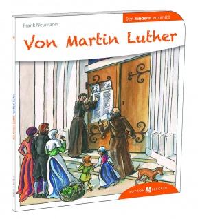 Von Martin Luther den Kindern erzählt Christliche Bücher