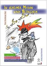In geheimer Mission nach Bethlehem mit Text-CD-ROM Christliche Bücher