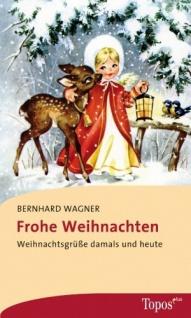 Frohe Weihnachten Weihnachtsgrüße damals und heute