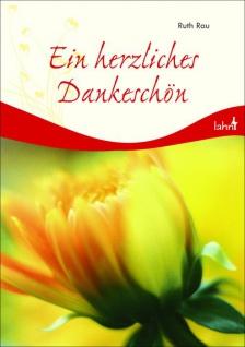 Ein herzliches Dankeschön, Geschenkbuch zum Dank Christliche Bücher - Vorschau