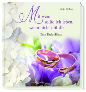 Geschenkbuch Mit wem sollte ich leben, wenn nicht mit dir Hochzeit