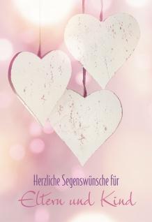 Glückwunschkarte Herzliche Segenswünsche für Eltern und Kind (6 St) Drei Herzen