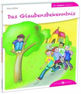 Das Glaubensbekenntnis den Kindern erklärt Christliche Bücher