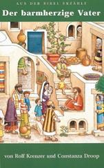 Video Der barmherzige Vater, Aus der Bibel erzählt Christliche Bücher