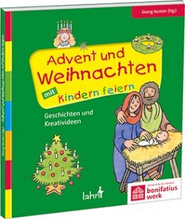 Advent und Weihnachten mit Kindern feiern Werkbuch Georg Austen / Elsbeth Bihler